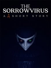 The Sorrowvirus: A Faceless Short Story (2020) FitGirl